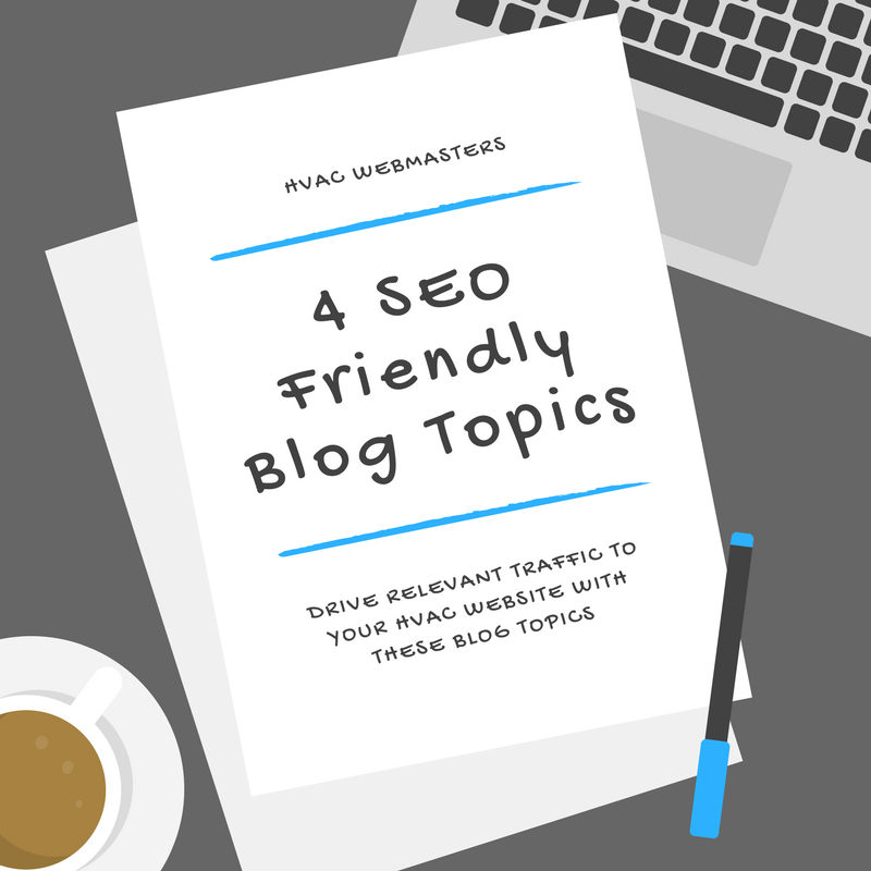 4 SEO Friendly HVAC Blog Topics