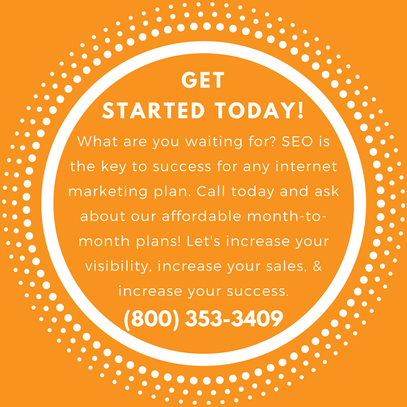 Get started today! What are you waiting for? SEO is the key to success for any internet marketing plan. Call today and ask about our affordable month-to-month plans! Let's increase your visibility, increase your sales, & increase your success.