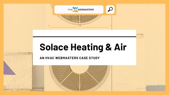 Solace Heating & Air Case Study