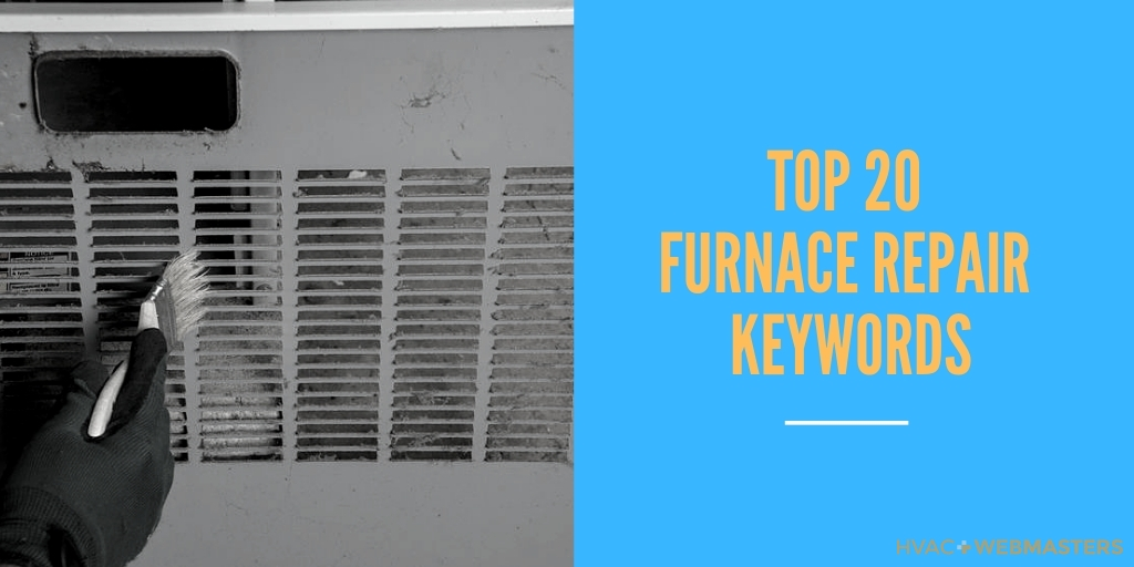 Top 20 Furnace Repair Keywords